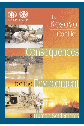 The Kosovo Conflict: Consequences for the Environment and Human Settlements