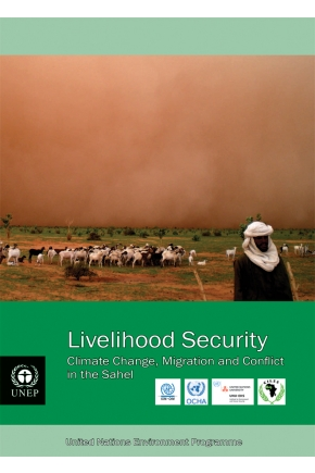 Livelihood Security: Climate Change, Migration and Conflict of the Sahel