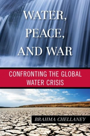 Water, Peace, and War - Confronting the Global Water Crisis