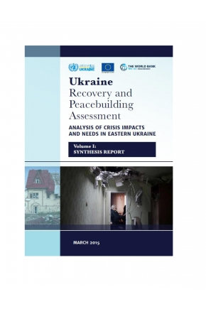 Ukraine Recovery and Peacebuilding Assessment: Analysis of Crisis Impacts and Needs in Eastern Ukraine