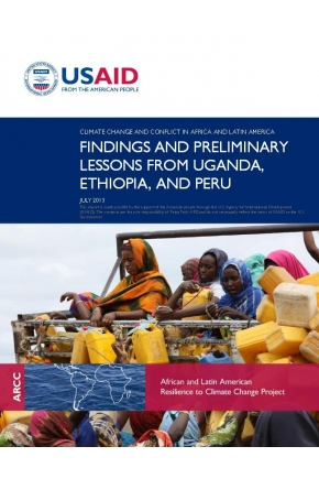 Climate Change and Conflict in Africa and Latin America: Findings and Preliminary Lessons from Uganda, Ethiopia, and Peru