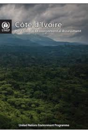 Côte d'Ivoire Post-Conflict Environmental Assessment