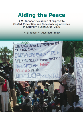 Aiding the Peace: A Multi-Donor Evaluation of Support to Conflict Prevention and Peacebuilding Activities in Southern Sudan