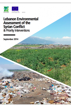 Lebanon Environmental Assessment of the Syrian Conflict & Priority Interventions
