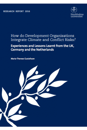 How Do Development Organisations Integrate Climate and Conflict Risks?  Experiences and Lessons Learnt from the UK, Germany and the Netherlands