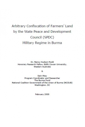 Arbitrary Confiscation of Farmer's Land by the State Peace and Development Council (SPDC) Military Regime in Burma
