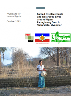 Forced Displacements and Destroyed Lives around Upper Paunglaung Dam in Shan State, Myanmar