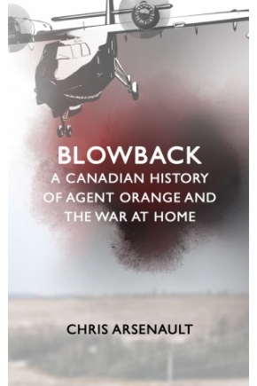 Blowback: A Canadian History of Agent Orange and the War at Home