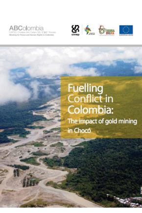 Fuelling Conflict in Colombia: The Impact of Gold Mining in Chocó