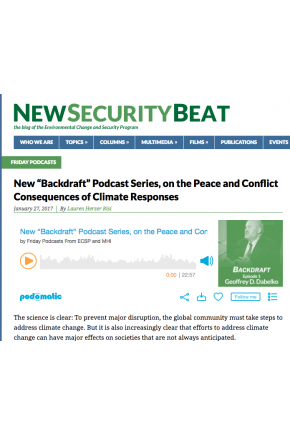 "New ""Backdraft"" Podcast Series, on the Peace and Conflict Consequences of Climate Responses [Audio]"