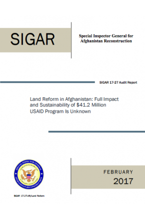 Land Reform in Afghanistan: Full Impact and Sustainability of $41.2 Million USAID Program is Unknown