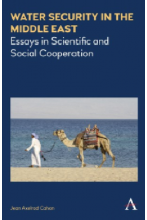 Water Security in the Middle East: Essays in Scientific and Social Cooperation