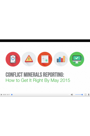Conflict Minerals Reporting: How to Get It Right by May 2015 [Video]