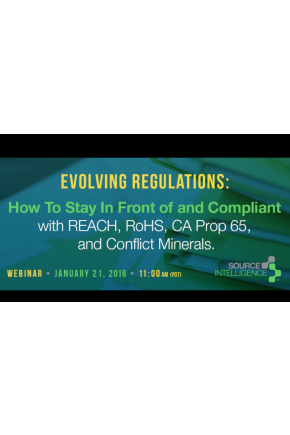 Evolving Regulations: How to Stay in Front of and Compliant with REACH, RoHS, CA Prop 65, and Conflict Minerals [Video]