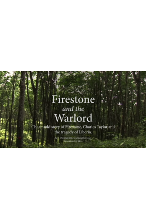 Firestone and the Warlord: The Untold Story of Firestone, Charles Taylor and the Tragedy of Liberia