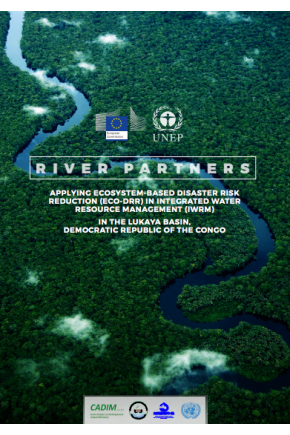 River Partners: Applying Ecosystem-Based Disaster Risk Reduction (Eco-DRR) in Integrated Water Resource Management (IWRM) in the Lukaya Basin, Democratic Republic of the Congo