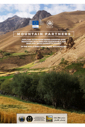 Mountain Partners: Applying Ecosystem-based Disaster Risk Reduction (Eco-DRR) for Sustainable and Resilient Development Planning in the Koh-e Baba Mountains, Afghanistan