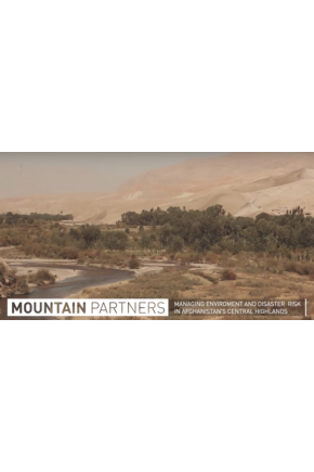 Mountain Partners: Managing Environment and Disaster Risk in Afghanistan's Central Highlands [Video]