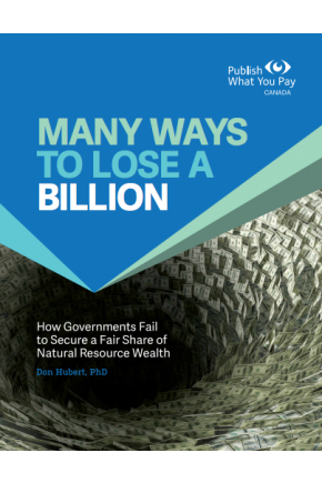 Many Ways to Lose a Billion: How Governments Fail to Secure a Fair Share of Natural Resource Wealth