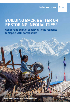 Building Back Better or Restoring Inequalities? Gender and Conflict Sensitivity in the Response to Nepal's 2015 Earthquakes