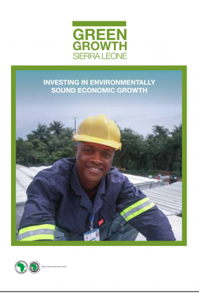 Green Growth Sierra Leone: Investing in Environmentally Sound Economic Growth