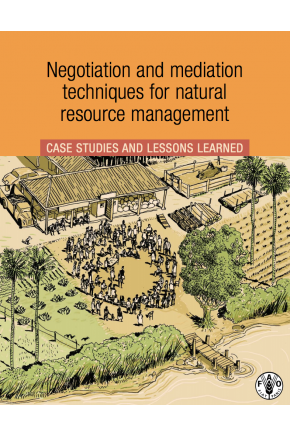 Negotiation and Mediation Techniques for Natural Resource Management: Case Studies and Lessons Learned