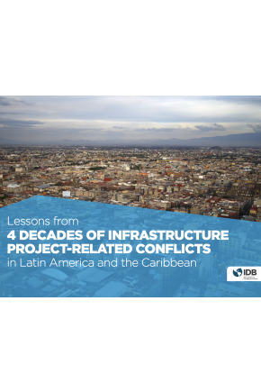 Lessons from Four Decades of Infrastructure Project-Related Conflicts in Latin America and the Caribbean