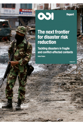 The Next Frontier for Disaster Risk Reduction: Tackling Disasters in Fragile and Conflict-Affected Contexts