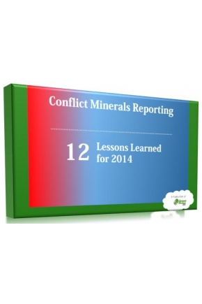 Conflict Minerals Reporting: 12 Lessons Learned with Best Practices Worksheet for 2014