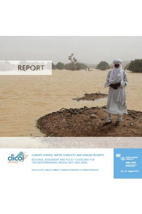 Climate Change, Water Conflicts And Human Security: Regional Assessment And Policy Guidelines for the Mediterranean, Middle East And Sahel