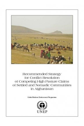 Recommended Strategy for Conflict Resolution of Competing High Pasture Claims of Settled and Nomadic Communities in Afghanistan